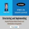 Structuring and Implementing Hospital-Physician Medical Director 2016