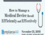 2016 Webinar by Compliance4all on How to Manage a Medical Device Recall