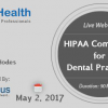 2017 Webinar on HIPAA Compliance for Dental Practices