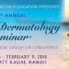 Skin Disease Education Foundation 42nd Annual Hawaii Dermatology Seminar