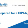 Webinar on Being Prepared for a HIPAA Audit