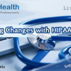 Upcoming Changes with HIPAA -2017