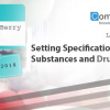 Drug Substances and Drug Products – Specifications
