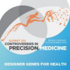 CPMED 2018: 2nd Summit on Controversies in Precision Medicine