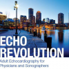 Echo Revolution: Adult Echocardiography for Physicians and Sonographers