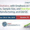 How to apply statistics to manage risks and verify/validate processes in R&D, QA/QC, and Manufacturing
