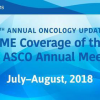 15th Annual Oncology Update CME Coverage of the 2018 ASCO Annual Meeting
