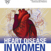 Heart Disease in Women: A New Era of Prevention, Diagnosis and Treatment