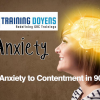 Changing Anxiety to Contentment in 90 seconds