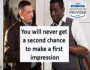 You Don't Get a Second Chance to Make a First Impression