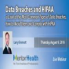 Data Breaches and HIPAA a Look at the Most Common Types of Data Breaches, how to Avoid them and Comply with HIPAA
