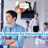 Success Strategies for Introverted Leaders