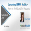 Upcoming HIPAA Audits – How to Avoid and Be Prepared