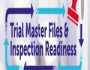 Trial Master Files & Inspection Readiness