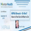 HIPAA Breach – Or Not? How to Find Out & What to Do