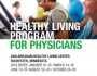 Healthy Living Program for Physicians – Jan, Mar, Jun, Aug and Oct Dates!