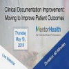 Clinical Documentation Improvement: Moving to Improve Patient Outcomes