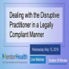Dealing with the Disruptive Practitioner in a Legally Compliant Manner