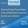 Structuring and Auditing Physician Medical Director and Administrative Arrangements: Key Stark Law Considerations