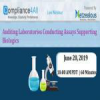 Auditing Laboratories Conducting Assays Supporting Biologics