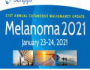 Melanoma 2021: 31st Annual Cutaneous Malignancy Update- Live Streaming Virtual CME Event